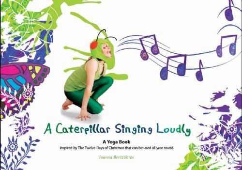 A Caterpillar Sining Loudly - Yoga boo for kids