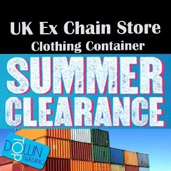 Ex UK Chain Store Clearance Summer Clothing Container and Pallet Offers Available